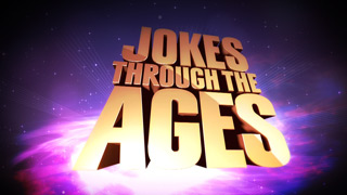 Jokes Through the Ages | Official Comedy