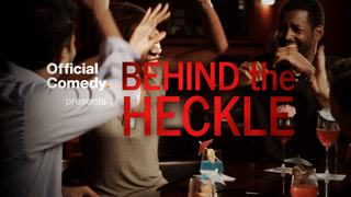 Behind the Heckle | Official Comedy